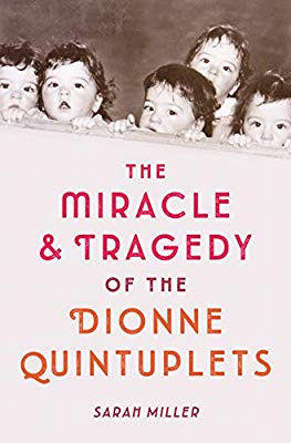Cover of The Miracle and Tragedy of the Dionne Quintuplets