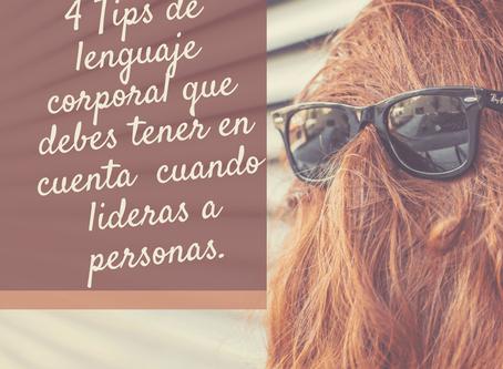 4 TIPS DE LENGUAJE CORPORAL QUE DEBES TENER EN CUENTA CUANDO LIDERAS A PERSONAS.