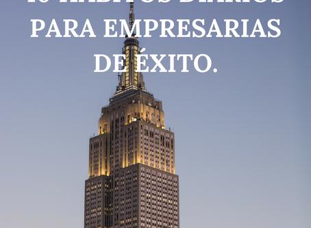 10 HÁBITOS DIARIOS PARA EMPRESARIAS DE ÉXITO.