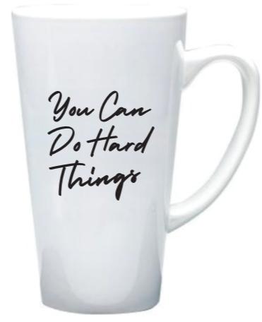 You Can Do Hard Things Tall Coffee Mug