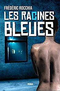 Les racines bleues - Frédéric Rocchia