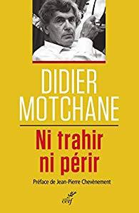 Ni_trahir,_ni_périr_-_Didier_Motchane.jp