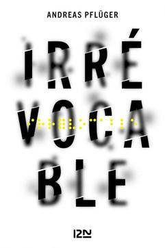 Irrévocable - Andréas Pflüger.jpg