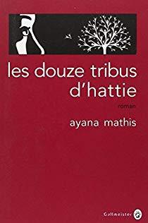 Les douze tribus d'Hattie - Ayana Mathis