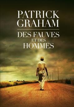 Des Fauves et Des Hommes - Patrick Graham