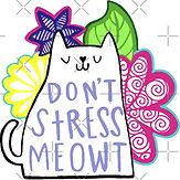 dont stress meow.jpg