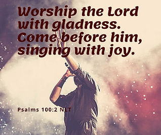 Worship the Lord with gladness. Come bef