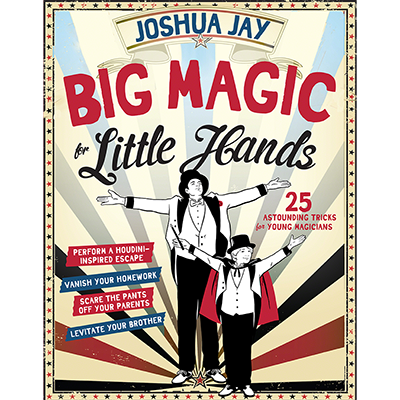 Big Magic for Little Hands by JoshuaJay