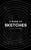 A Book of Sketches - 6x9 - Blank Sketchbook