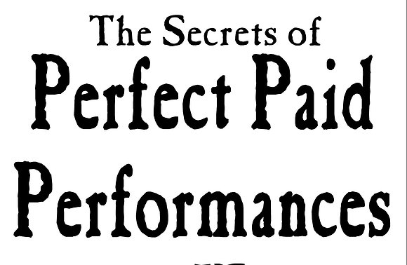 The Secret to Perfect Paid Performances