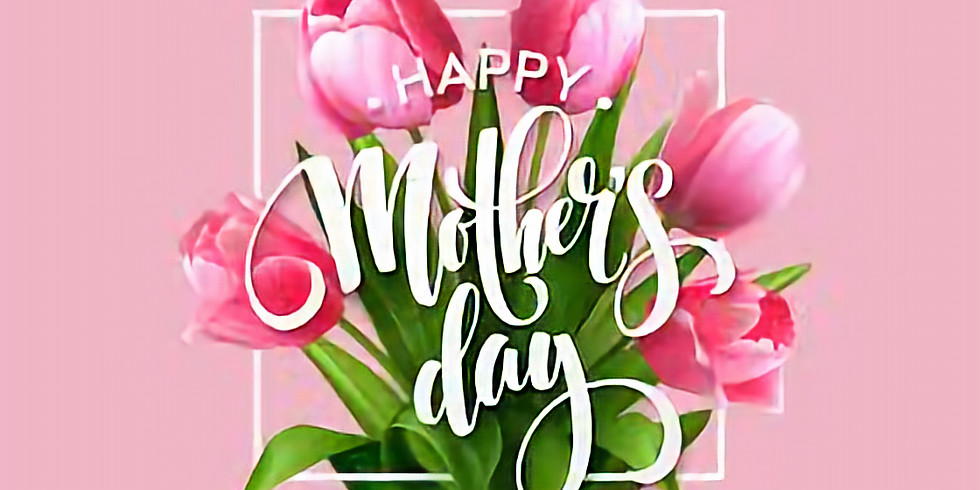 Mother's Day - Sunday Worship Service - Onsite and Online