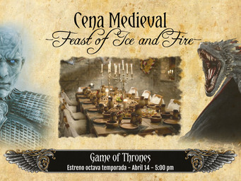 """Cena Medieval """"Feast of Ice and Fire"""""""