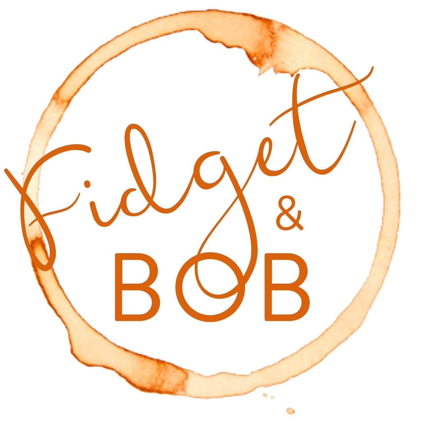 Fidget & Bob
