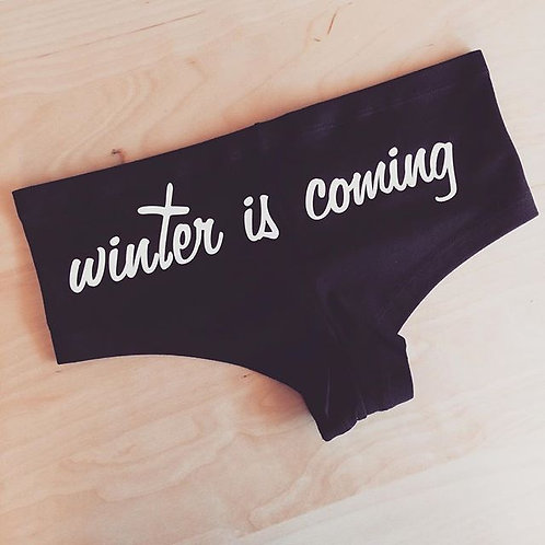 Winter is Coming OR Winter is Here Underwear