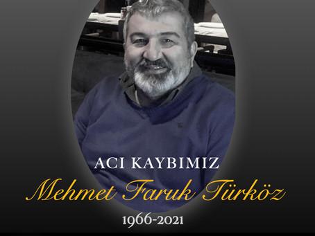 Faruk Türköz'ü yitirdik.