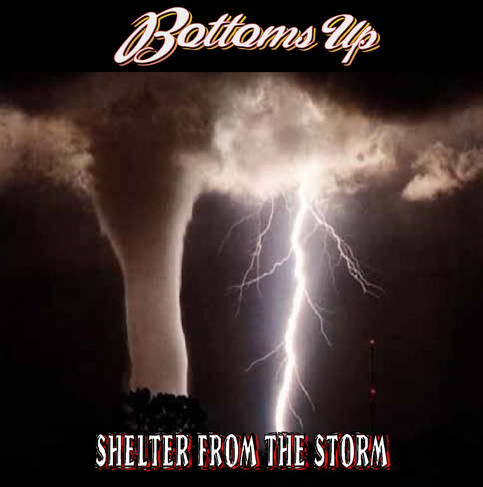 """BOTTOMS UP : """"Shelter From The Storm"""""""