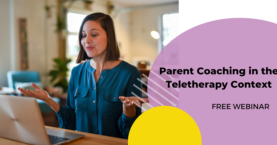 Parent Coaching in the Teletherapy Conte