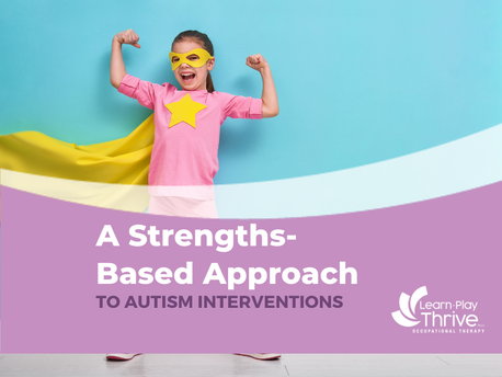 Nurture the Love of Learning with a Strengths-Based Approach to Autism Interventions