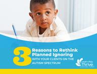 Rethinking Planned Ignoring for Kids on the Spectrum