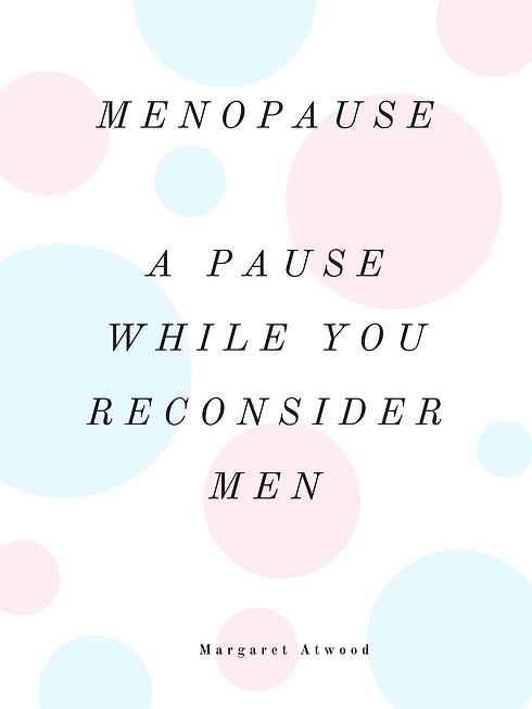 Menopause A Pause while you Reconsider M