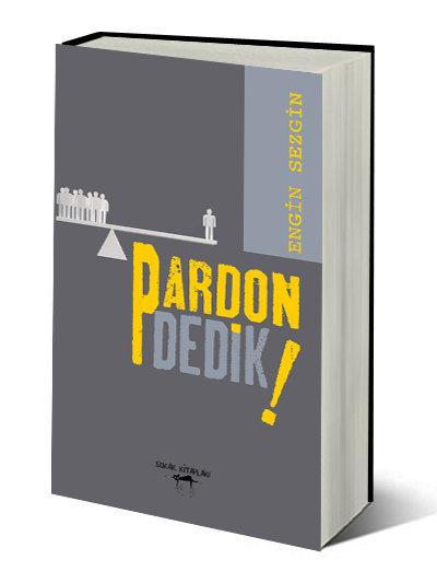 PARDON DEDİK