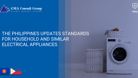 The Philippines Updates Standards for Household and Similar Electrical Appliances