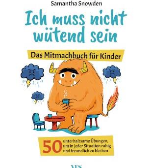 Ich muss nicht wütend sein - Das Mitmachbuch für Kinder