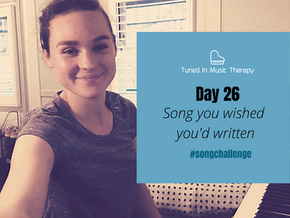 SONG CHALLENGE DAY 26: Song you wish you'd written