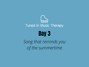 SONG CHALLENGE DAY 3: Song of Summertime