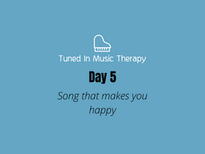 SONG CHALLENGE DAY 5: Song that makes you happy
