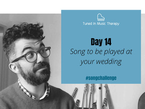 SONG CHALLENGE DAY 14: Song to be played at your wedding
