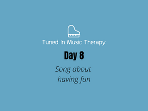 SONG CHALLENGE DAY 8: Song about having fun
