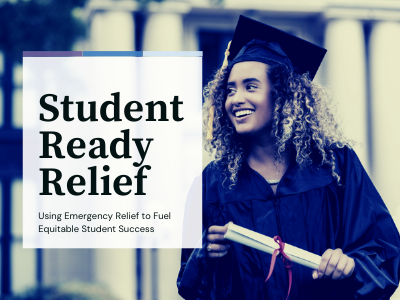 Student-Ready Relief: Using emergency funds to promote student success