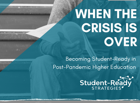 Student-Ready Strategies Releases Report Focused on Student Groups in Higher Education Post-Pandemic