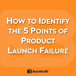 How to Identify the 5 Points of Product Launch Failure