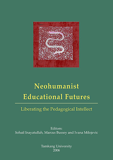 Neohumanist Educational Futures: Liberating the Pedagogical Intellect