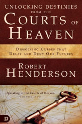 Unlocking Destinies from the Courts of Heaven Study Guide