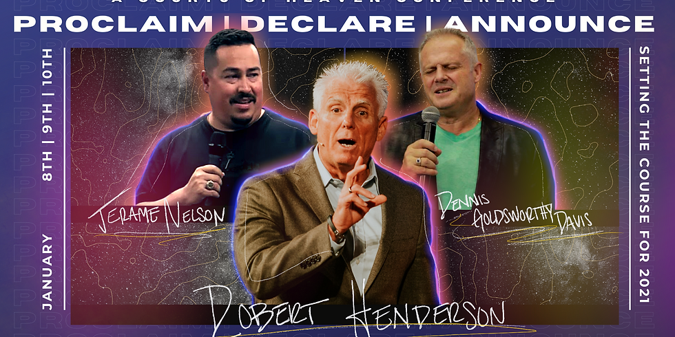 Proclaim   Declare   Announce   A Courts of Heaven Conference