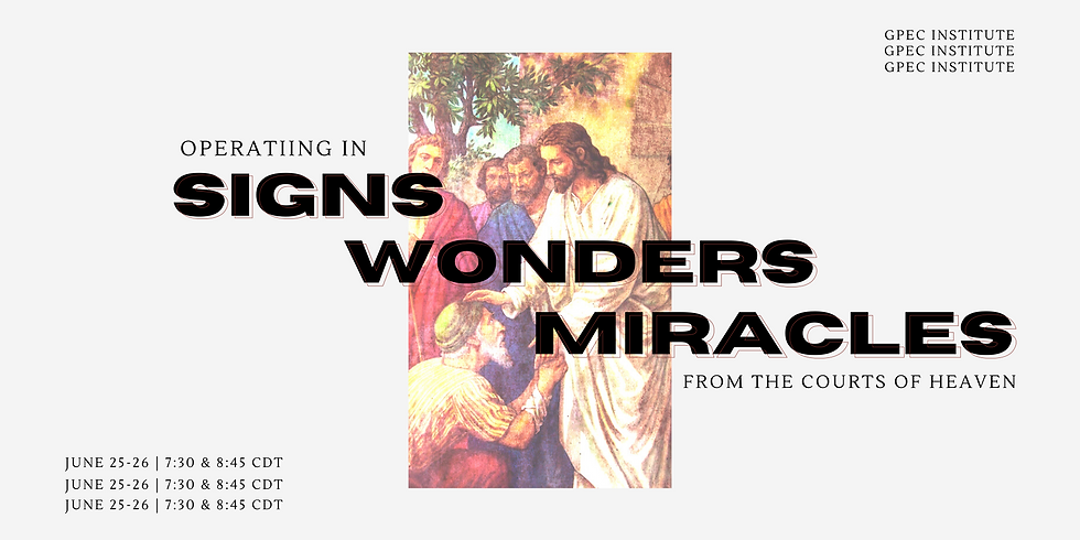 GPEC Institute    Signs, Wonders and Miracles