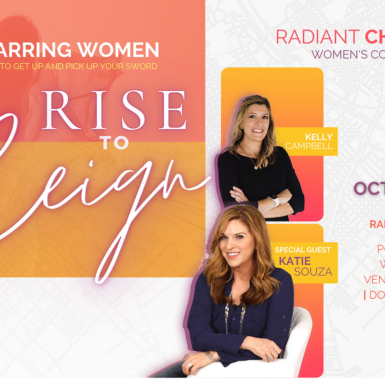 Radiant Church Warring Women Conference: Rise to Reign