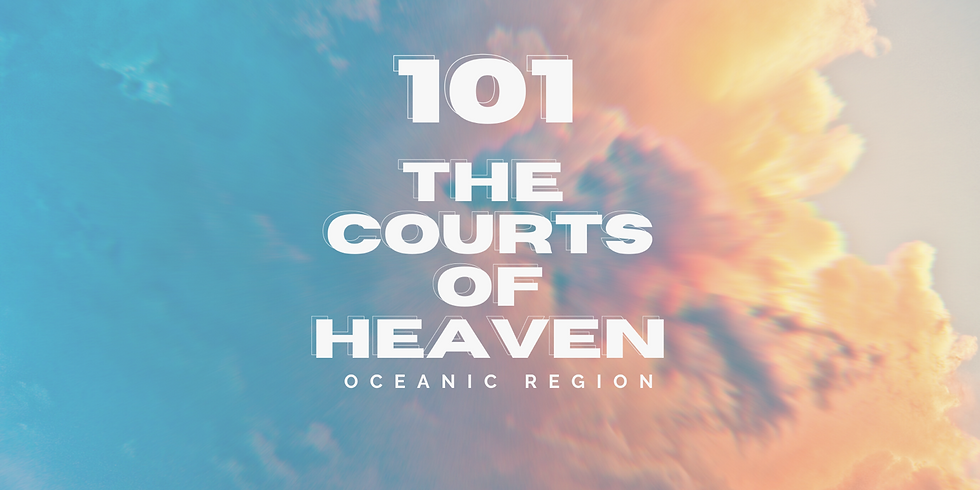 Courts of Heaven 101