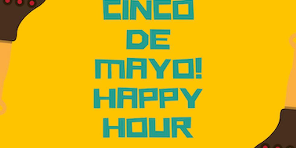 Cinco de Mayo Happy Hour!!!