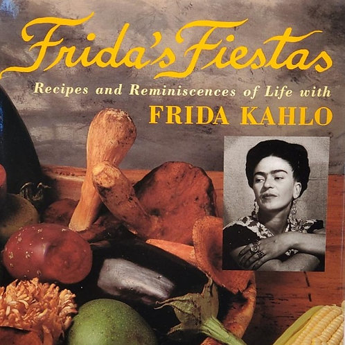 Frida's Fiestas , Recepies and Rememberances
