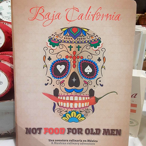Baja California, Not Food for Old Men