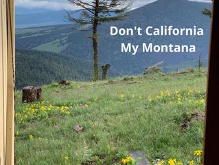 Don't California My Montana