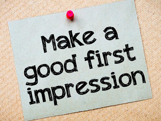 One chance to make a good first impression