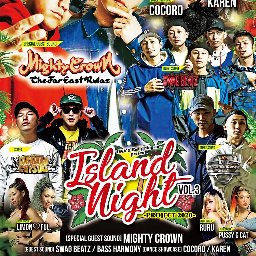 DNA & Real Thing ent. presents  「ISLAND NIGHT 」vol.3 ~project 2020~