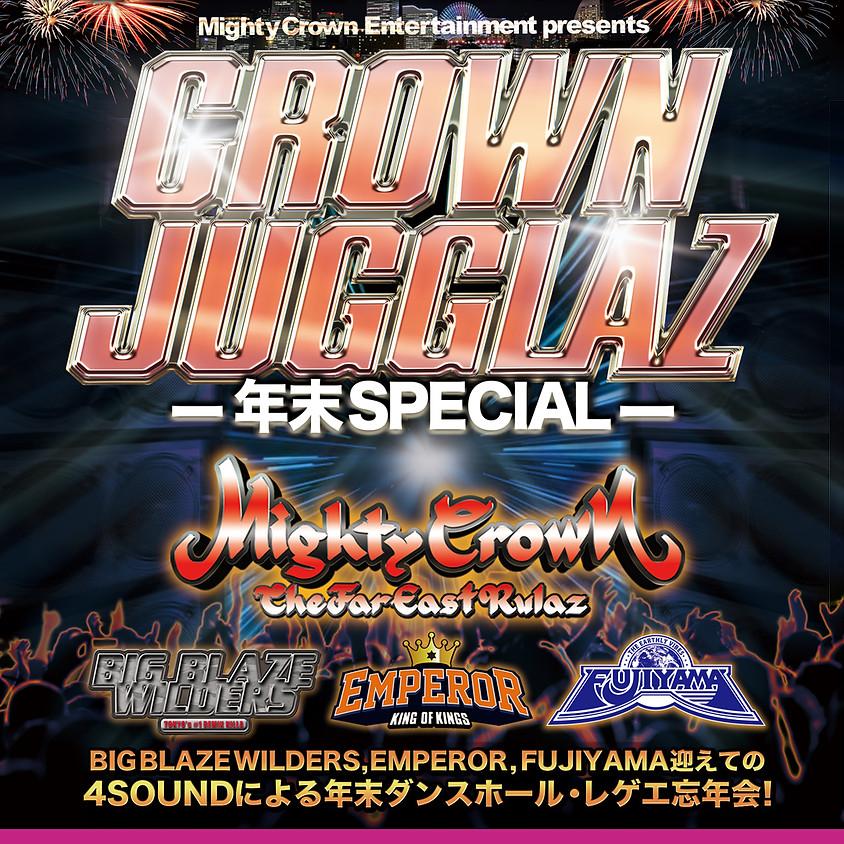 Mighty Crown Entertainment presents CROWN JUGGLAZ-年末Special-