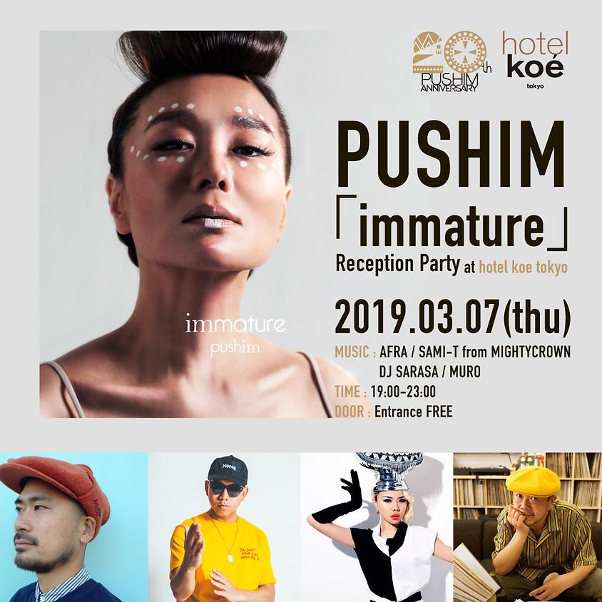 PUSHIM 「immature」 Reception Party at hotel koe tokyo