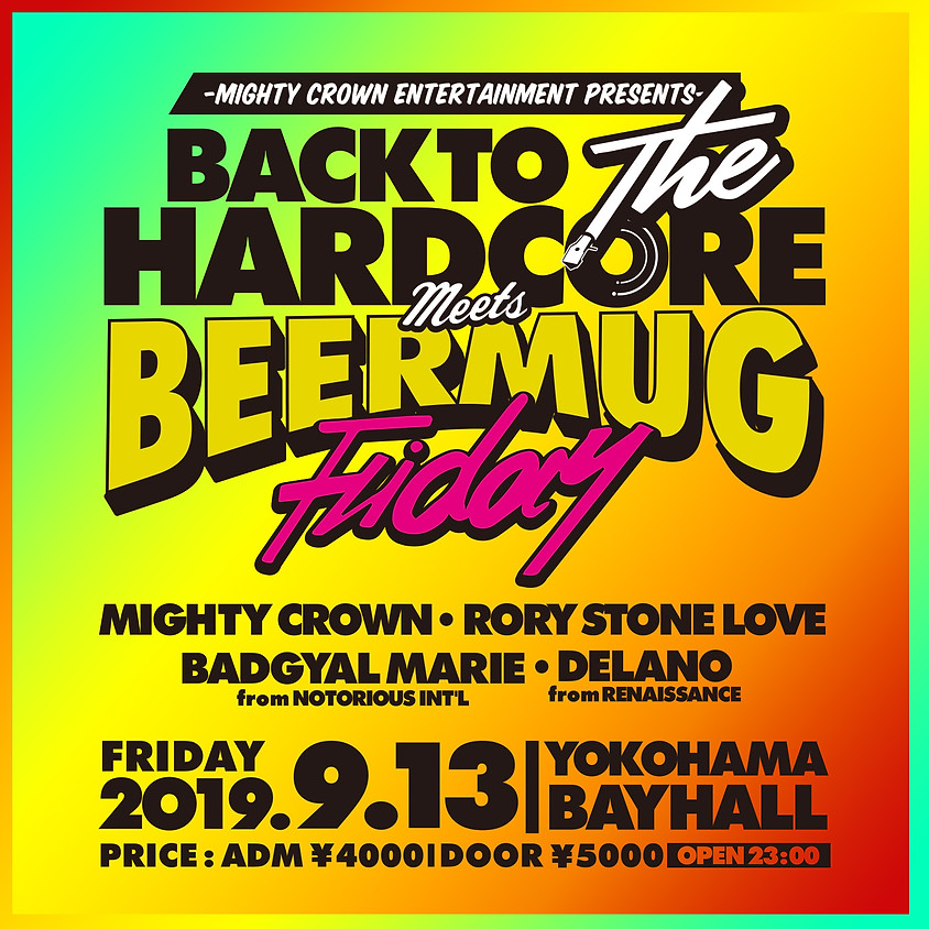 Mighty Crown Entertainment presents Back To The Hardcore Meets Beer Mug Friday